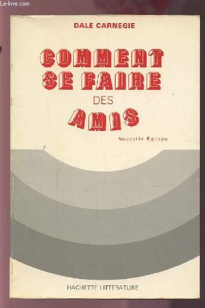 COMMENT SE FAIRE DES AMIS.