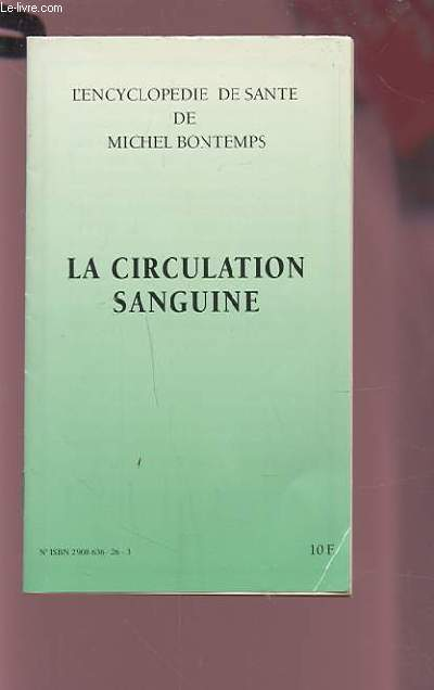 LA CIRCULATION SANGUINE - L'ENCYCLOPEDIE DE SANTE.