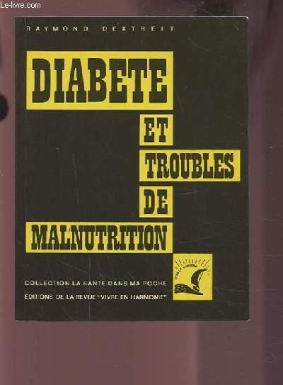 DIABETE ET TROUBLES DE MALNUTRITION - ETATS PREDIABETIQUES ET PRETUBERCULEUX / TOUTES LES DEFICIENCES ET CARENCES.