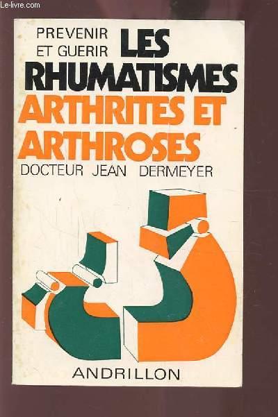 PREVENIR ET GUERIR LES RHUMATSMES ARTHRITES ET ARTHROSES.