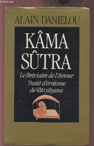 KAMA SUTRA - LE BREVIAIRE DE L'AMOUR / TRAITE D'EROTISME DE VATS YAYANA.
