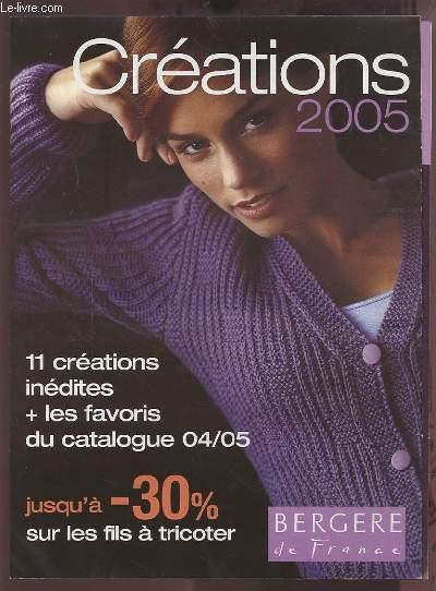 CREATIONS 2005 - 11 CREATIONS INEDITES + LES FAVORIS DU CATALOGUE 04/05 - BERGERE DE FRANCE.