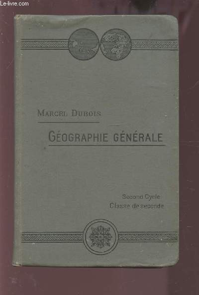 GEOGRAPHIE GENERALE - SECOND CYCLE CLASSE DE SECONDE.