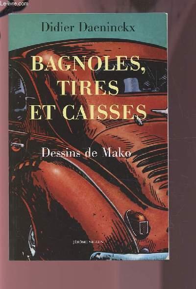 BAGNOLES, TIRES ET CAISSES.