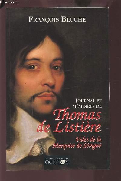 JOURNAL ET MEMOIRES DE THOMAS DE LISTIERE - VALET DE LA MARQUISE DE SEVIGNE.
