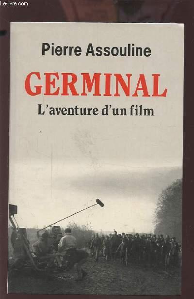 GERMINAL - L'AVENTURE D'UN FILM.