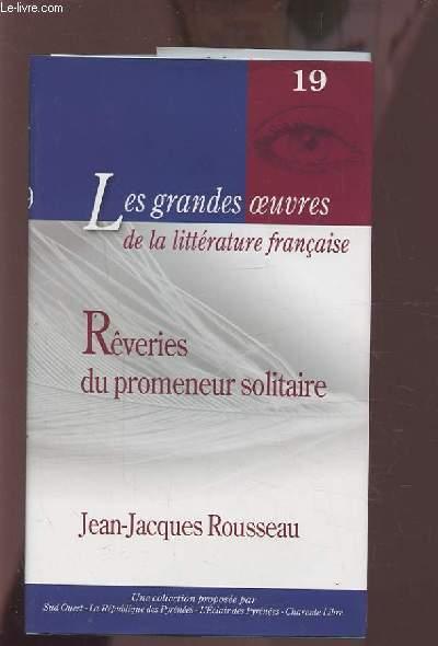 LES GRANDES OEUVRES DE LA LITTERATURE FRANCAIS - REVERIES DU PROMENEUR SOLITAIRE.