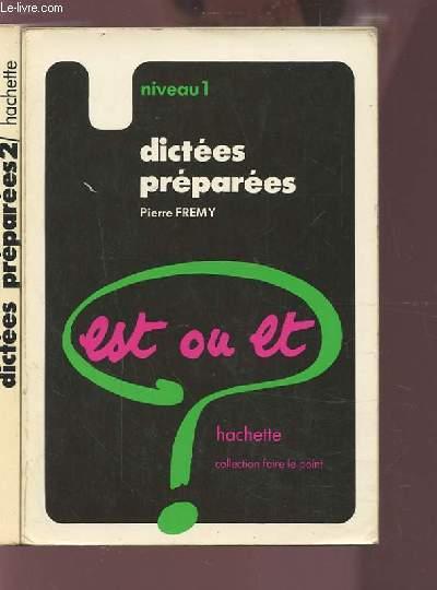 DICTEES PREPAREES - ET OU ET ? - EN 2 VOLUMES : NIVEAU 1 + NIVEAU 2.