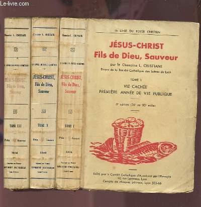JESUS CHRIST FILS DE DIEU, SAUVEUR - TOME 1 : VIE CACHEE PREMIERE ANNEE DE VIE PUBLIQUE + TOME 2 : DEUXIEME ANNEE DE VIE PUBLIQUE + TOME 3 : LA PASSION ET LA RESURRECTION.