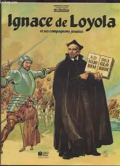 IGNACE DE LOYOLA ET SES COMPAGNONS JESUITES.