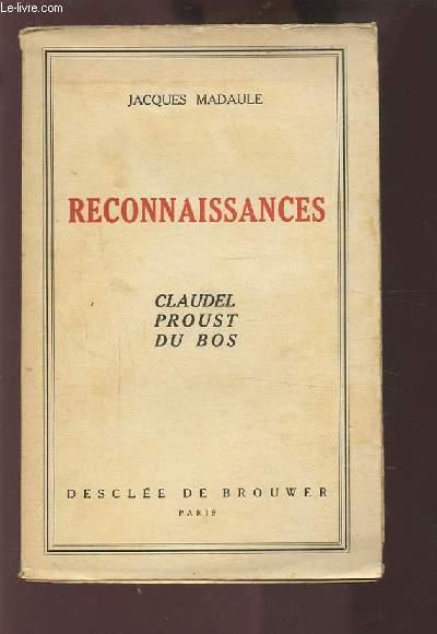 RECONNAISSANCES - CLAUDEL PROUST DU BOS.