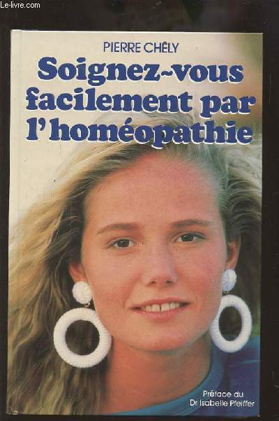 SOIGNEZ-VOUS FACILEMENT PAR L'HOMEOPATHIE.