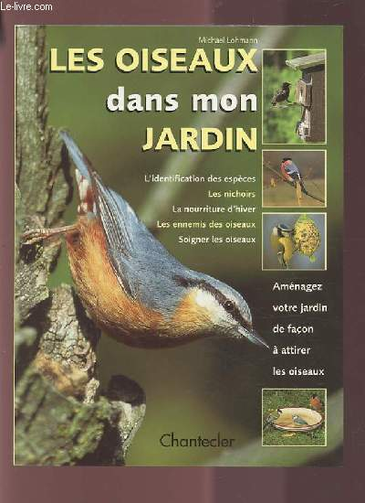 Livres occasion ornithologie en stock dans nos locaux - Comment attirer les oiseaux dans son jardin ...