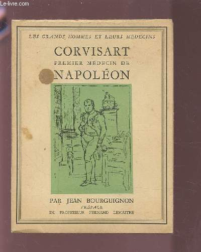CORVISART - PREMIER MEDECIN DE NAPOLEON.