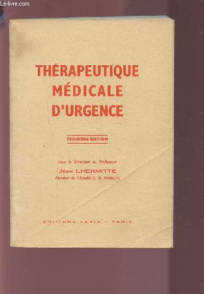 THERAPEUTIQUE MEDICALE D'URGENCE.