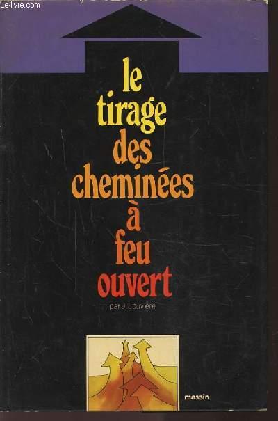 LE TIRAGE DES CHEMINEES A EU OUVERT.