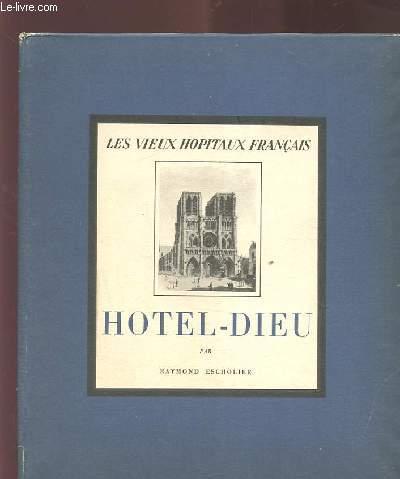 LES VIEUX HOPITAUX FRANCAIS : L'HOTEL DIEU.