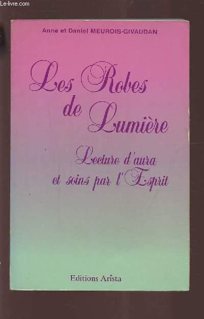 LES ROBES DE LUMIERE - LECTURE D'AURA ET SOINS PAR L'ESPRIT.