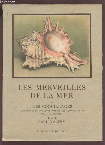 LES MERVEILLES DE LA MER - LES COQUILLAGES - 15 PLANCHES EN COULEURS D'APRES LES AQUARELLES DE PAUL A. ROBERT.