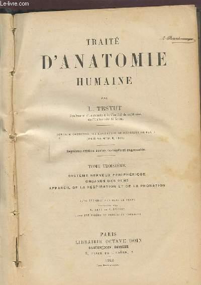 TRAITE D'ANATOMIE HUMAINE - TOME TROISIEME - SYSTEME NERVEUX PERIPHERIQUE ORGANES DES SENS APPAREIL DE LA RESPIRATION ET DE LA PHONATION.