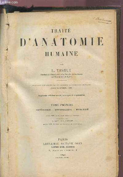 TRAITE D'ANATOMIE HUMAINE - TOME PREMIER : OSTEOLOGIE / ARTHROLOGIE / MYOLOGIE.