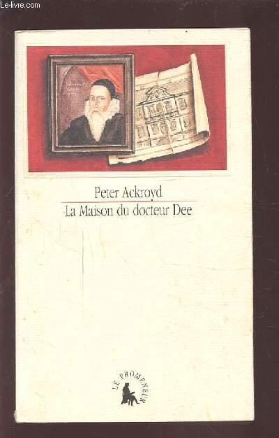 LA MAISON DU DOCTEUR DEE.