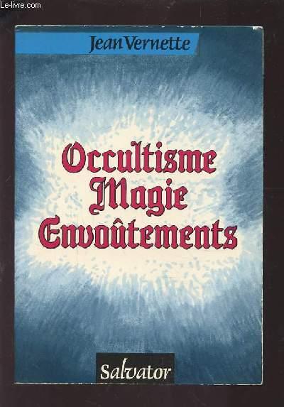 OCULTISME - MAGIE - ENVOUTEMENT.