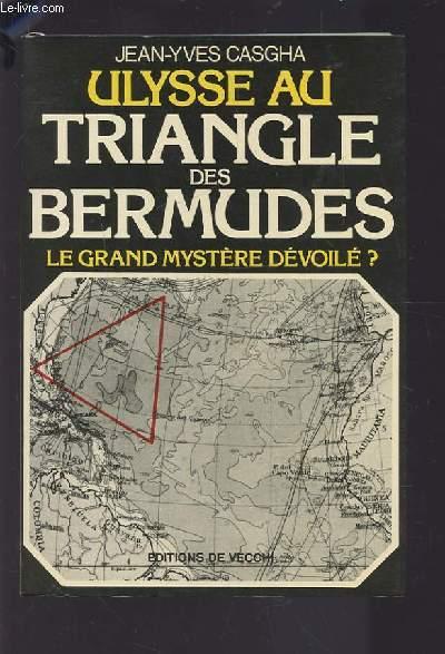 ULYSSE AU TRIANGLE DES BERMUDES - LE GRAND MYSTERE DEVOILE ?.