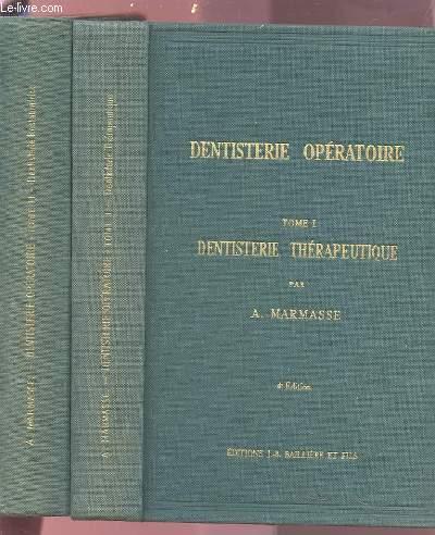 DENTISTERIE OPERATOIRE - TOME 1 : DENTISTERIE THERAPEUTIQUE + TOME 2 : DENTISTERIE RESTAURATRICE.