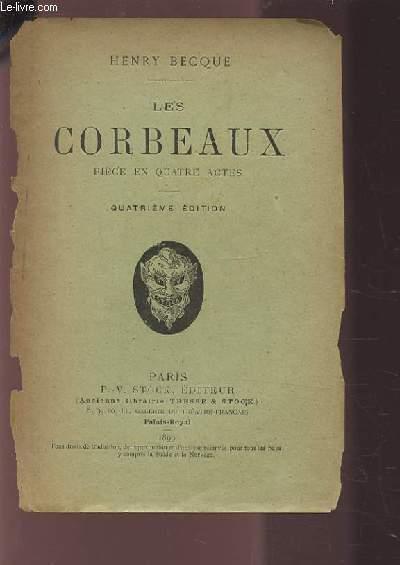 LES CORBEAUX - PIECE EN QUATRE ACTES.