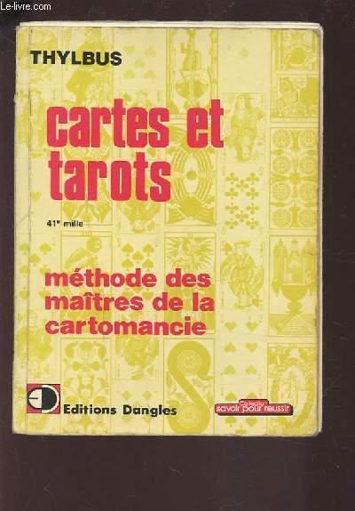 CARTES ET TAROTS - METHODE DES MAITRES DE LA CARTOMANCIE.