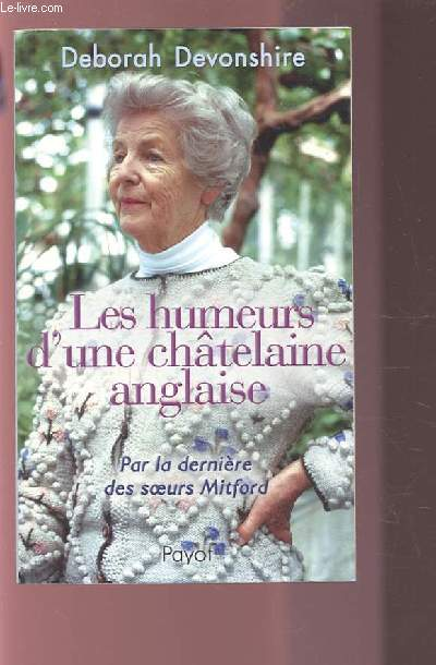 LES HUMEURS D'UNE CHATELAINE ANGLAISE - PAR LA DERNIERE DES SOEURS MITFORD.