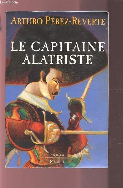 LE CAPITAINE ALATRISTE.