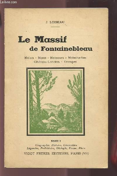 LE MASSIF DE FONTAINEBLEAU - MELUN / MORET / NEMOURS / MALESHERBES / CHATEAU-LANDON / ETAMPES - TOME 1 : GEOGRAPHIE, HISTOIRE, GENERALITES, LEGENDES, PREHISTOIRE, GEOLOGIE, FAUNE, FLORE + TOME 2 : TOURISME ACCES, SITES DE CAMPING, ROCHES D'ESCALADE...ETC.