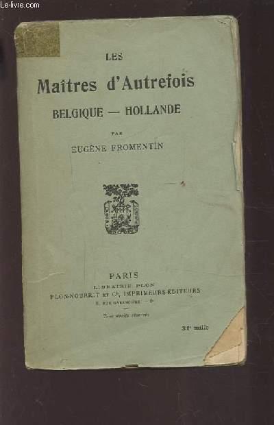 LES MAITRES D'AUTREFOIS - BELGIQUE / HOLLANDE.