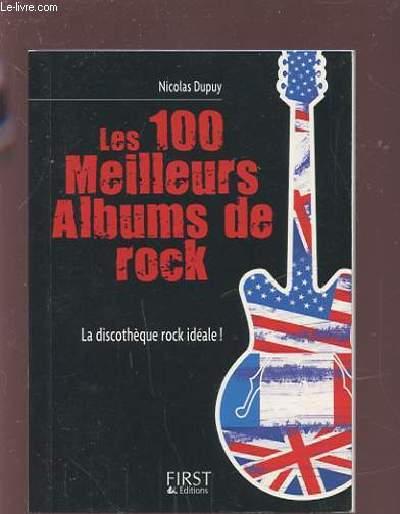 LES 100 MEILLEURS ALBUMS DE ROCK - LA DISCOTHEQUE ROCK IDEALE !.