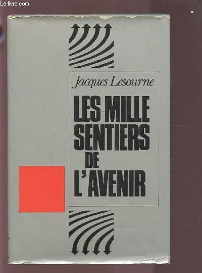 LES MILLE SENTIERS DE L'AVENIR.