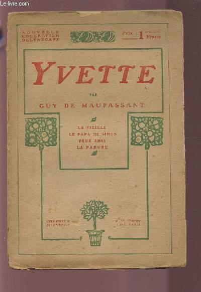 YVETTE - LA FICELLE - LE PAPA DE SIMON - DEUX AMIS - LA PARURE.