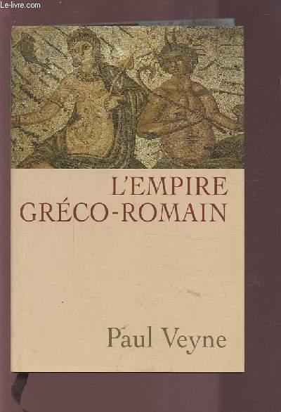 L'EMPIRE GRECO-ROMAIN.