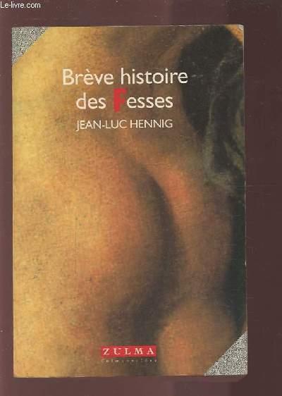 BREVE HISTOIRE DES FESSES.