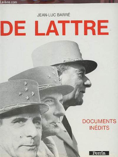 DE LATTRE - DOCUMENTS INEDITS.