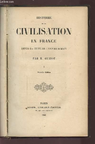 HISTOIRE DE LA CIVILATION EN FRANCE - DEPUIS LA CHUTE DE L'EMPIRE ROMAIN - 4 VOLUMES.