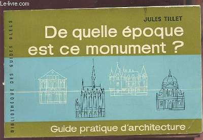 DE QUELLE EPOQUE EST CE MONUMENT ? - GUIDE PRATIQUE D'ARCHITECTURE.