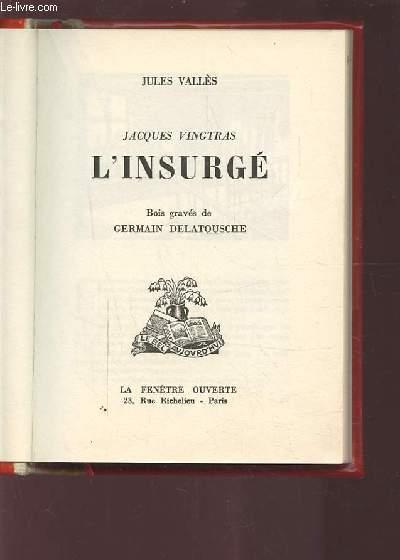 JACQUES VINGTRAS L'INSURGE - EXEMPLAIRE N°915.
