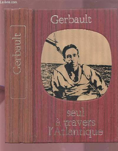 SEUL A TRAVERS L'ATLANTIQUE - BIBLIOTHEQUE DE LA MER.
