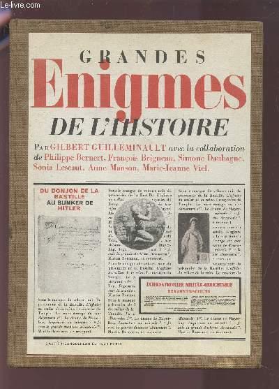 GRANDES ENIGMES DE L'HISTOIRE DU DONJON DE LA BASTILLE AU BUNKER DE HITLER.