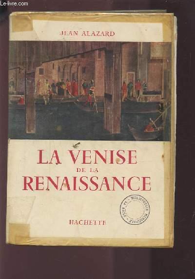 LA VENISE DE LA RENAISSANCE.