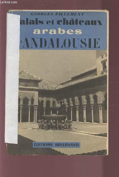 PALAIS ET CHATEAUX ARABES D'ANDALOUSIE.