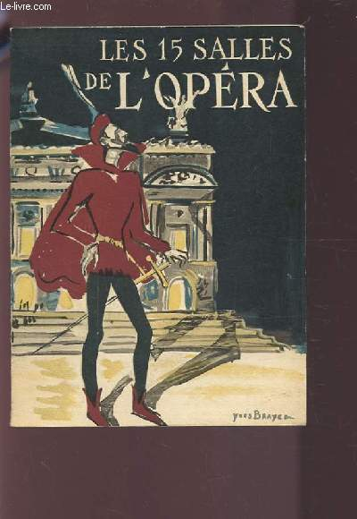 LES QUINZE SALLES DE L'OPERA DE PARIS - 1669-1955 / PLAQUETTE EDITEE A L'OCCASION DU 80° ANNIVERSAIRE DU PALAIS GARNIER.