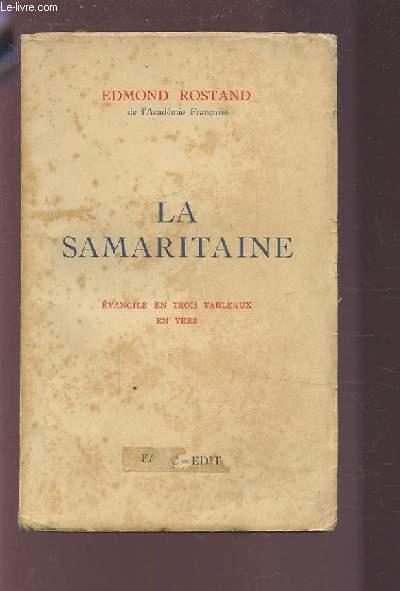 LA SAMARITAINE - EVANGILE EN TROIS TABLEAUX EN VERS.